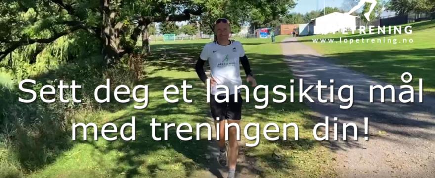 Fordelene med en langsiktig plan - Løpetrening